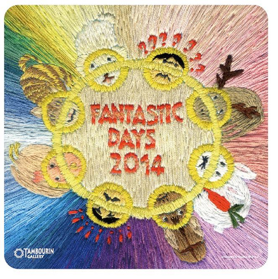 Tambourin Gallery Presents 『FANTASTIC DAYS 2014』
