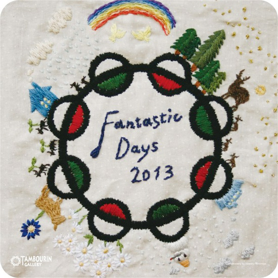 Tambourin Gallery Presents 『FANTASTIC DAYS 2013』